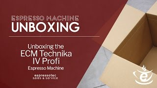 Unboxing the ECM Technika IV Profi Espresso Machine - Espressotec