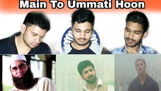 INDIAN REACTION ON Main To Ummati Hoon | Danish & Dawar | Best naat | original by junaid jamshed