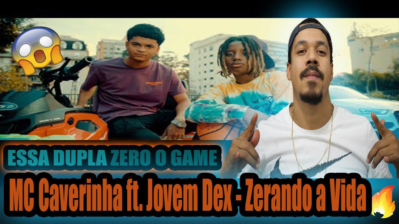 (ESSA DUPLA ZERO O GAME)MC Caverinha ft. Jovem Dex - Zerando a Vida REACT RESENHA RAP!