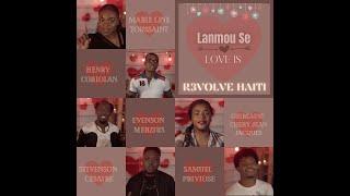 Lanmou Se / Love is - R3VOLVE HAITI