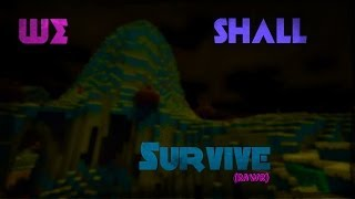 We Shall Survive: Minecraft -Mystery Dissapearence-