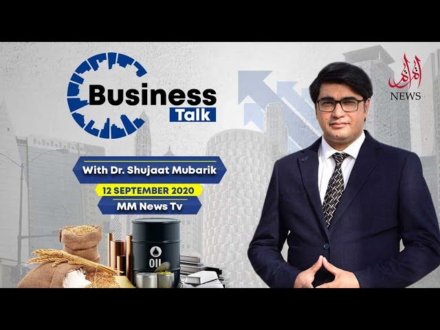 Business Talk with Dr Shujat Mubarak | 12 Sep, 2020