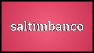 Saltimbanco Meaning