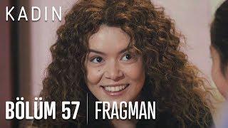Kadın 57 bölüm fragmanı