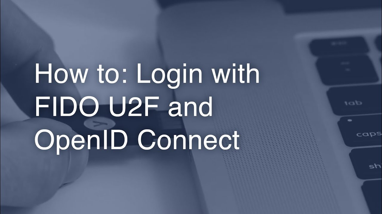 How to: Login with FIDO U2F and OpenID Connect