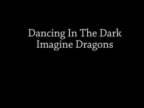 Dancing in the Dark - Imagine Dragons Lyrics