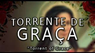 TORRENT OF GRACE (TORRENTE DE GRAÇA)