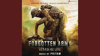"Azaadi Ke Liye (Music from the Amazon Original Series ""The Forgotten Army"")"