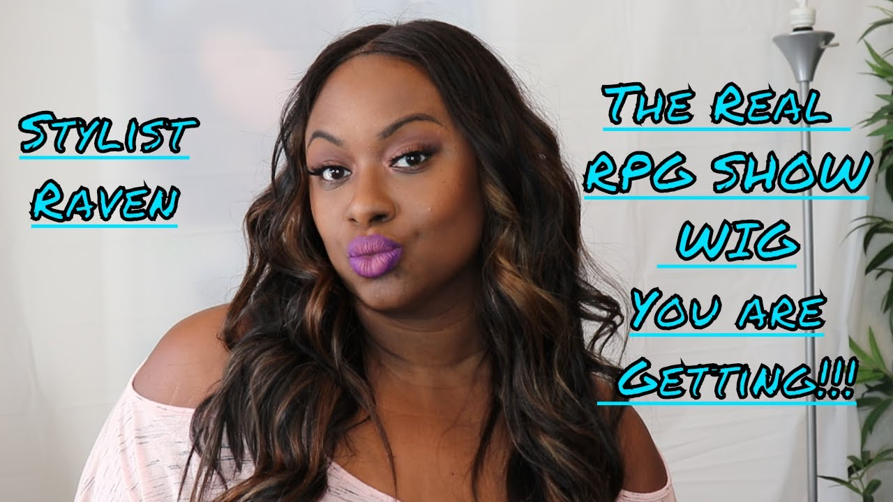 The Truth About Rpg Show Wig Company By Stylist Raven Youtube