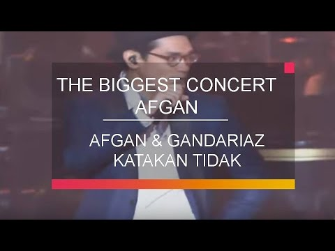 Afgan & The Gandarianz  - Katakan Tidak (The Biggest Concert Afgan)