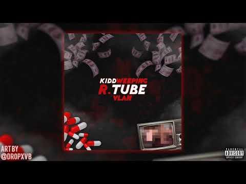 R. TUBE - Vlan Ft. Kiddweeping (Prod. Weeping)