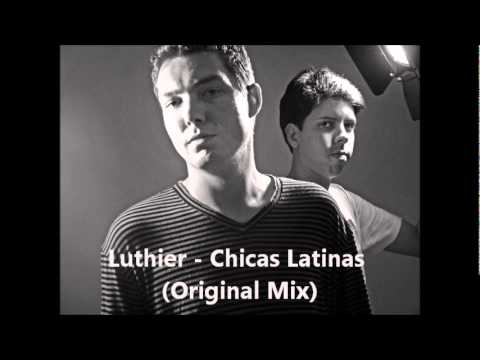 Luthier - Chicas Latinas (Original Mix) thumbnail