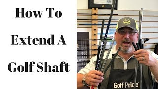 Golf Club Repair - How To Extend a Golf Shaft