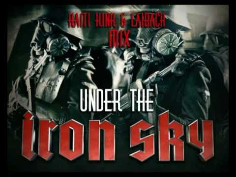 Under the Iron Sky (Kaiti Kink & Laibach mix) HQ