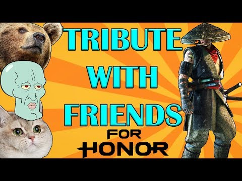 [For Honor] Aramusha TRIBUTE MODE - Fun with Friends