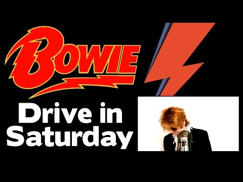 DAVID BOWIE -  DRIVE IN SATURDAY