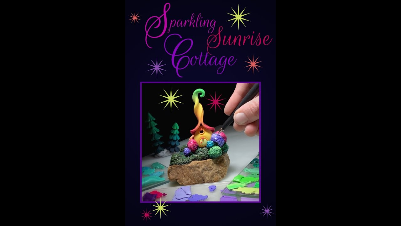 Sparkling Sunrise Fairy Cottage: Polymer Clay Demonstration