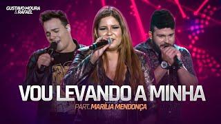 Gustavo Moura e Rafael - Eu Vou Levando a Minha (Part. Marília Mendonça)