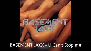 BASEMENT JAXX   U Can't Stop me