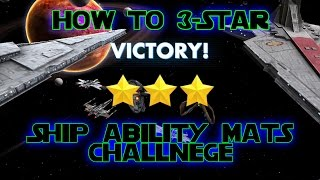 How to 3-star the Ship Ability Materials Challenge