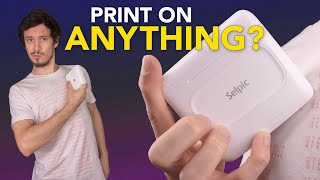 Selpic S1 Review // Print on (almost) Anything