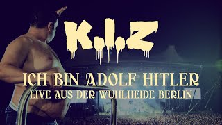 K.I.Z - Ich bin Adolf Hitler - Live aus der Wuhlheide Berlin