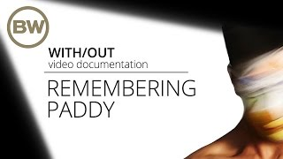 """Remembering Paddy   Basement Workshop: """"with/out"""""""
