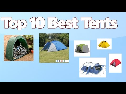 Top 10 Best Tents - Tent Reviews for 2017