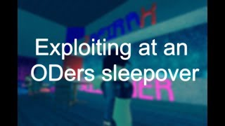 ROBLOX Protosmasher Exploiting #6: Exploiting at an oder's sleepover