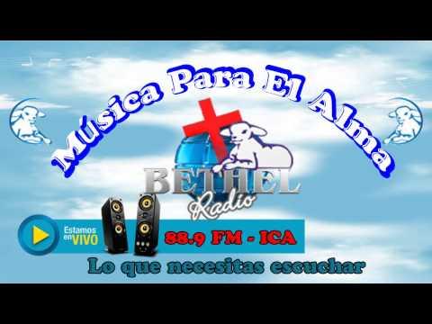 Música Para El Alma - Bethel Radio 88.9FM:::::ICA::::18/08/2014