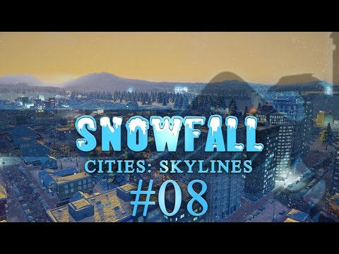 Cities Skylines Snowfall #08 - Let's play