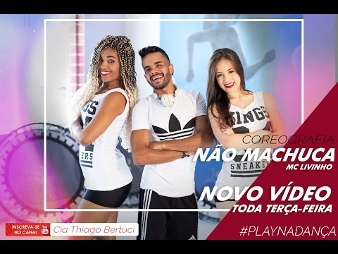 Não Machuca - Mc Livinho - Coreografia I Cia Thiago Bertuci