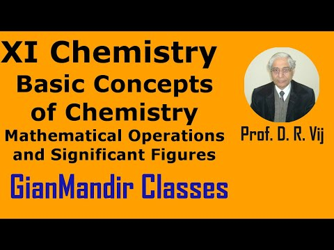 XI Chemistry - Mathematical Operations and Significant Figures by Ruchi Mam