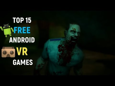 Top 15 FREE VR Games For ANDROID To Download In 2018