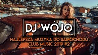 ✯ Najlepsza Muzyka Do Samochodu ✅ Club Music 2019 #2