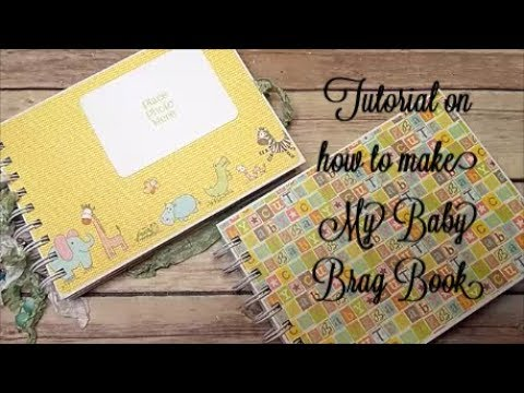Tutorial For My Baby Brag Book