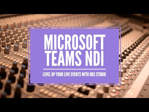 Build your live stream with Microsoft Teams NDI and OBS Studio