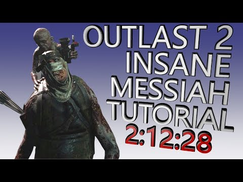 Outlast 2 Insane Messiah Speedrun Tutorial Walkthrough - No Battery Reloads No Barrels No Lockers