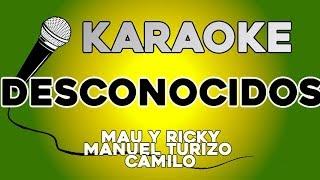 Mau y Ricky, Manuel Turizo, Camilo - Desconocidos KARAOKE con LETRA