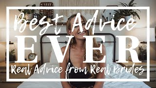 BEST ADVICE EVER: Real Advice from Real Brides