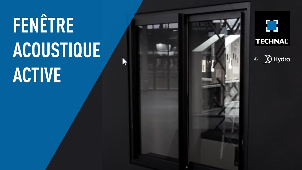 Fenetre Acoustique Active Technal Youtube