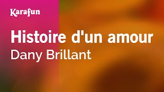Karaoke Histoire d'un amour - Dany Brillant *