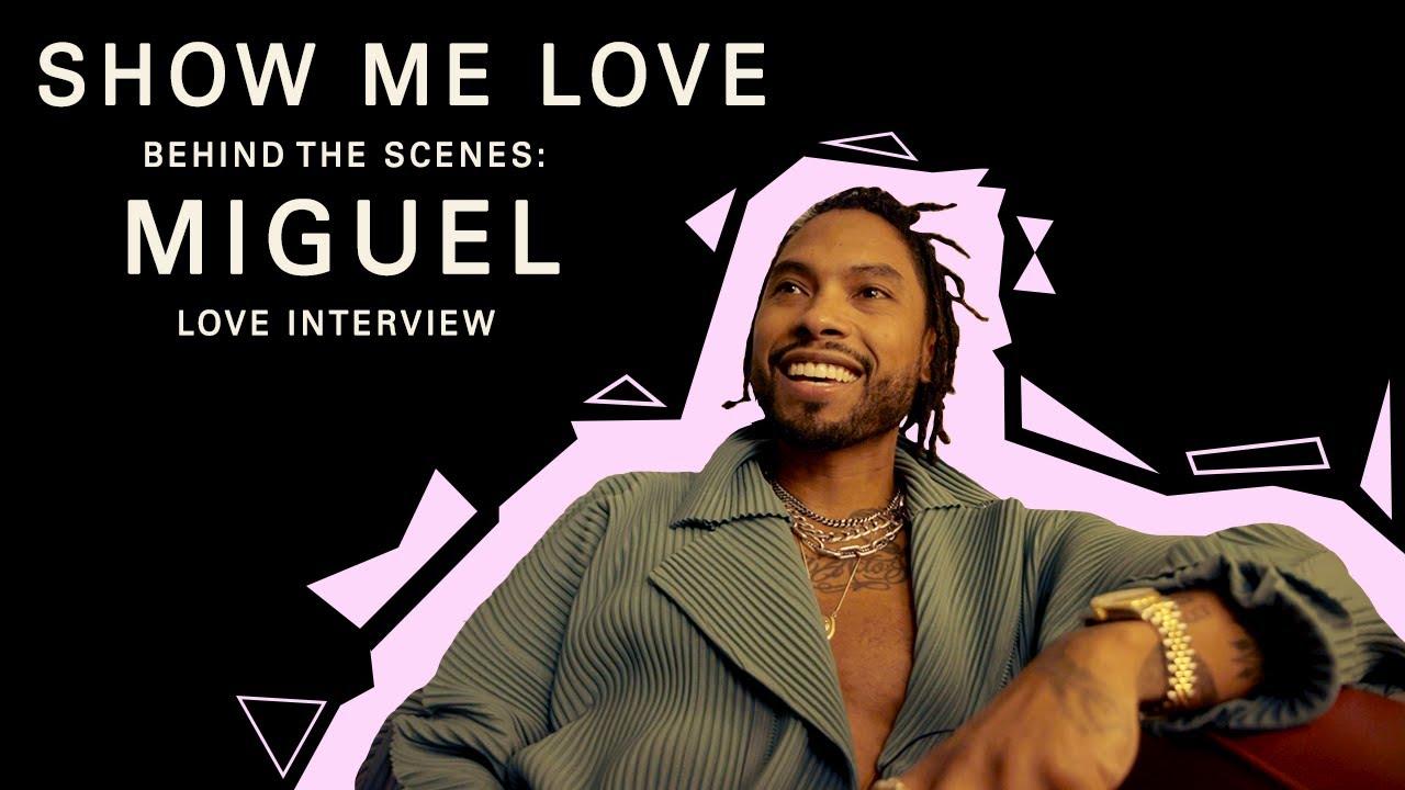 Miguel (Show Me Love - Love Interviews - Part 4)