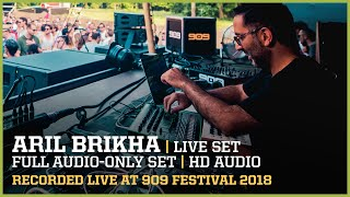 ARIL BRIKHA ▪ FULL LIVE SET at 909 FESTIVAL 2018 | remastered audio