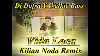 Dj Dofra Y Walkie Bass-Vida Loca(Kilian Noda Remix).mp4