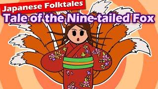 Japanese Folktales: Tale of the Nine-tailed Fox (Tamamo no Mae Seduces the Powerful)