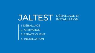 JALTEST | Déballage et Installation