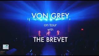 Spring Tour 2018: VON GREY & The Brevet