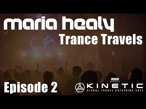 Maria Healy's Trance Travels Episode 2