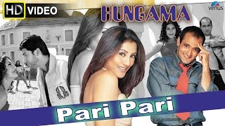 Pari Pari (HD) Full Video Song | Hungama | Akshaye Khanna, Rimi Sen |